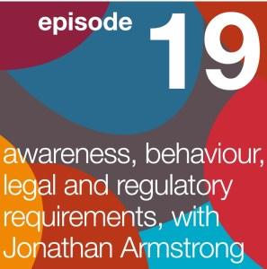 Re-thinking the Human Factor podcast – Awareness, Behaviour, Legal and Regulatory Requirements, with Jonathan Armstrong