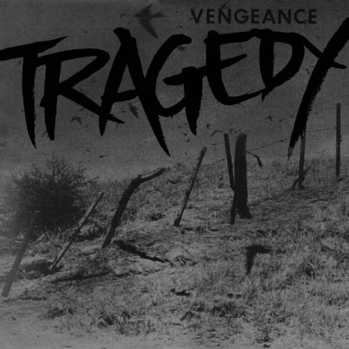 Tragedy - Vengeance - chronique | COREandCO webzine