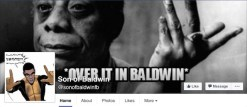 "@SonOfBaldwinfb inset photo, background image of James Baldwin with gesturing hand, foreground text says ""Over it in Baldwin"""
