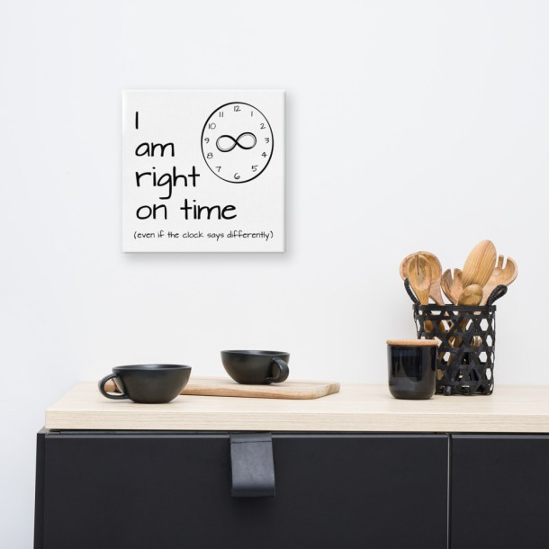 """""""I am right on time"""" affirmation 12x12 canvas wall art kitchen mock-up"""