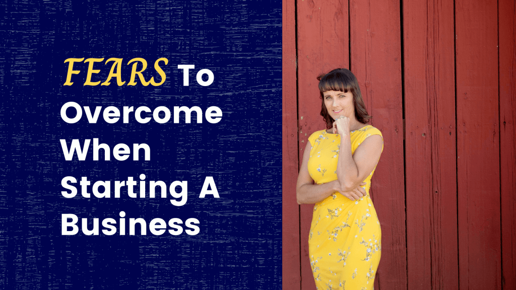 Fears To Overcome When Starting A Business