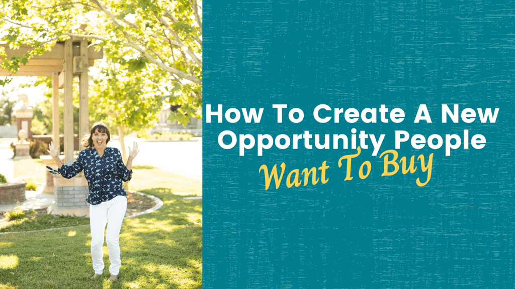 How To Create A New Opportunity People Want To Buy