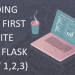 PART ONE: Building Your First Website with Flask (Part 1,2,3)