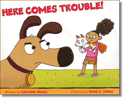 Here Comes Trouble!