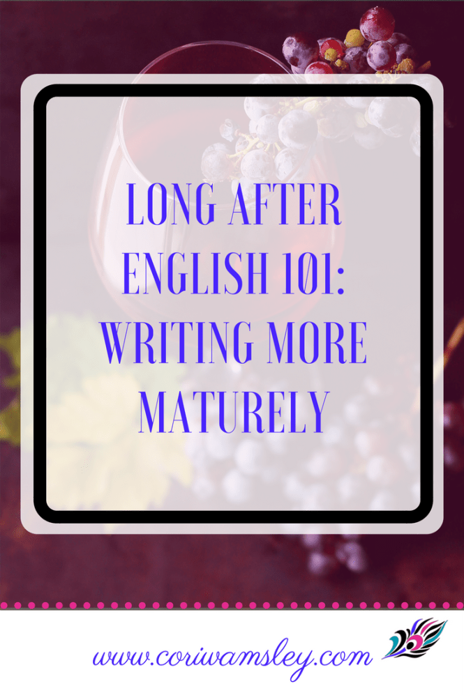 Long After English 101: Writing More Maturely