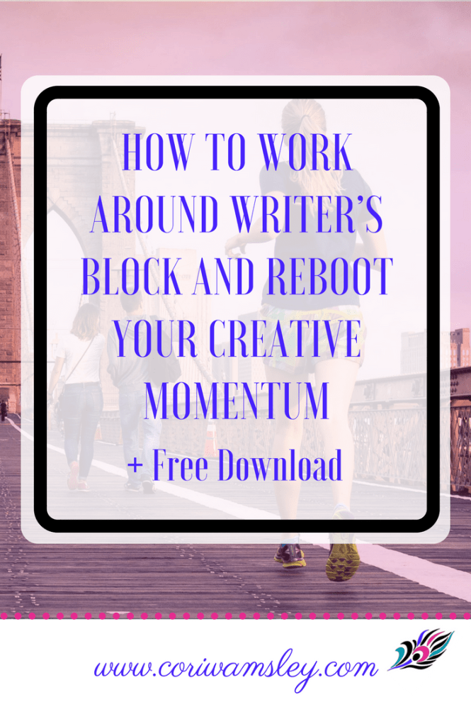 032217_How to Work Around Writer's Block and Reboot Your Creative Momentum