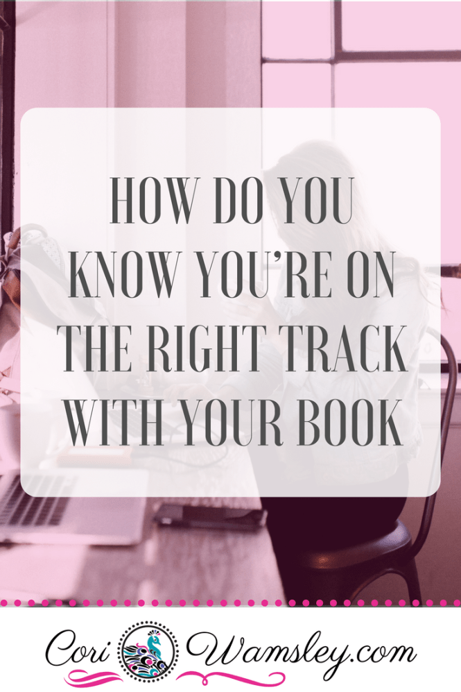 How Do You Know You're on the Right Track with Your Book