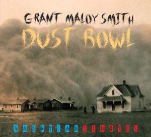 Grant Maloy Smith; Dust Bowl - American Stories, Suburban Cowboy Records.