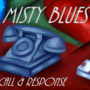 Misty Blues, Call & Response