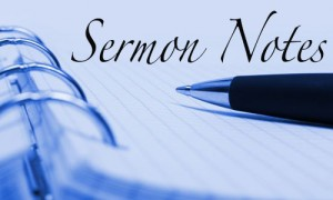 Image result for sermon notes