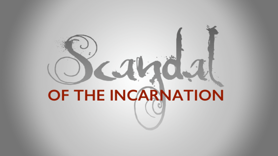 Scandal of the Incarnation