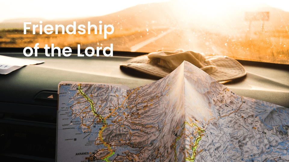 Friendship of the Lord (Ps 25)