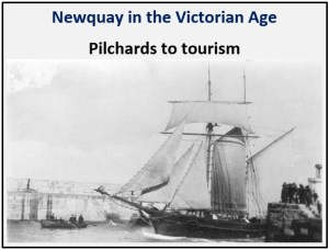 Newquay in the Victorian Age - Pilchards to Tourism