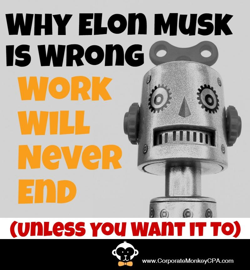 Why Elon Musk is Wrong - Work Will Never End.