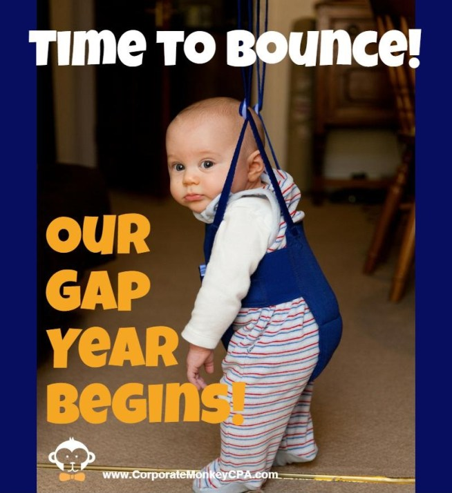 Time to Bounce: Time to start our gap year
