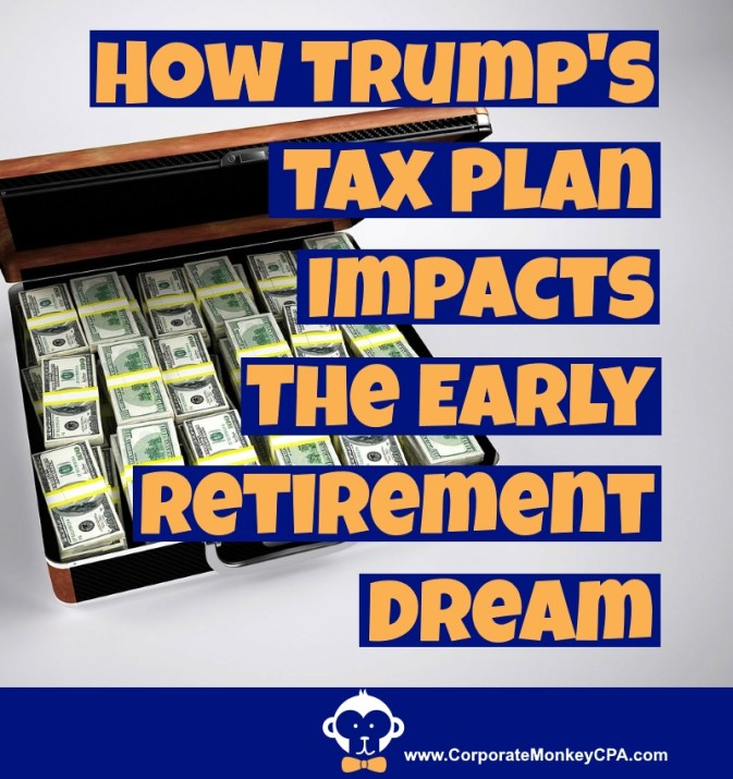 How Trump's Tax Plan Impacts Early Retirement Dreamers