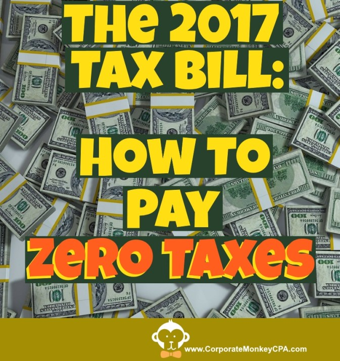 2017 Tax Bill How To Pay Zero Taxes