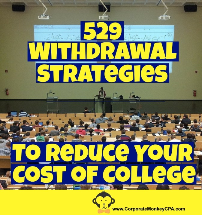 529 Withdrawal Strategies To Reduce Your Cost of College