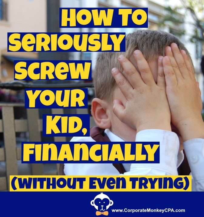 How To Seriously Screw Your Kid, Financially. Parents pay for college
