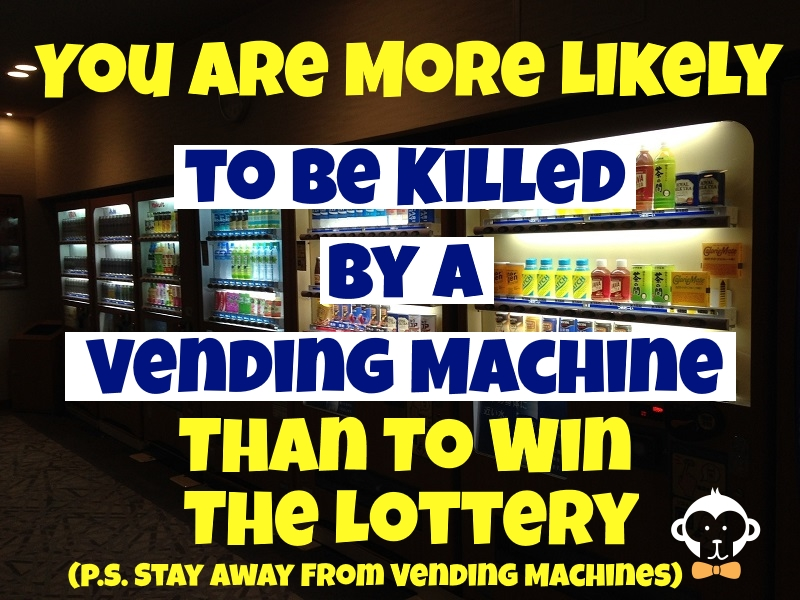 Odds of Winning The Lottery Worse Than Killed by Vending Machine - Playing The Lottery & Getting Rich