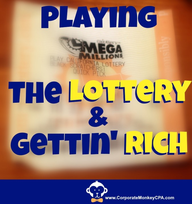 Playing The Lottery & Gettin' Rich - Corporate Monkey, CPA