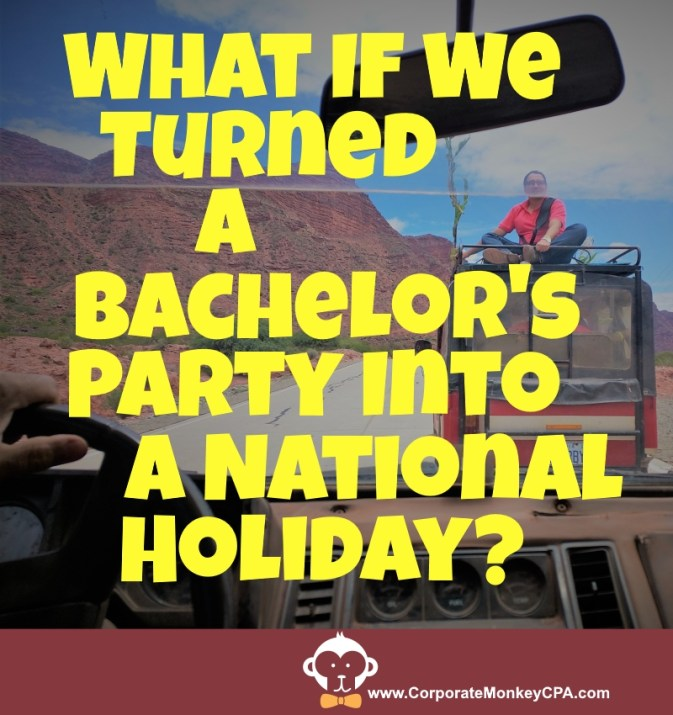 What If We turn a bachelor's party into a national holiday - Cumpas in Bolivia