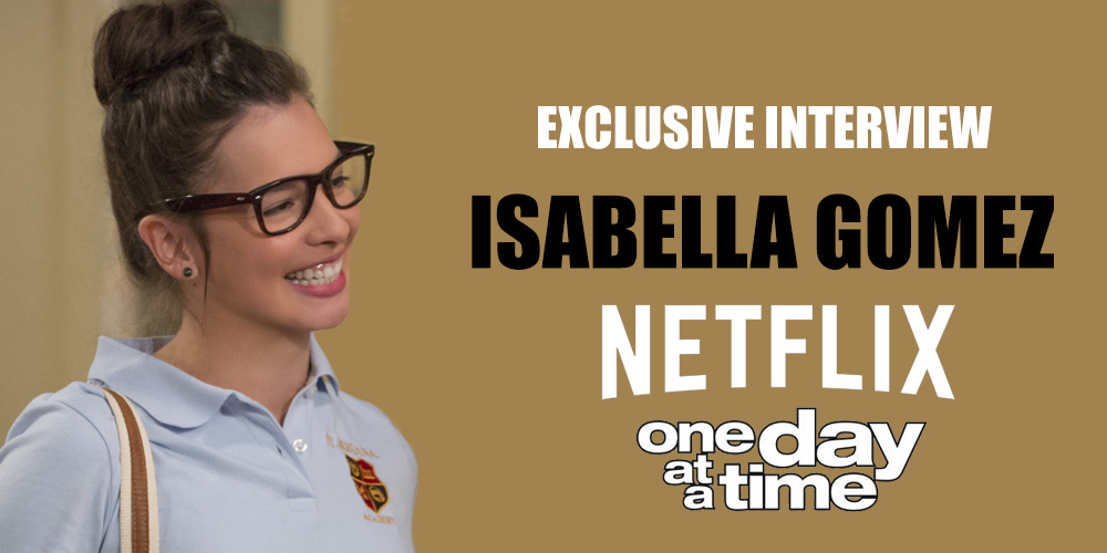 "Interview with Isabella Gomez From Netflix's ""One Day at a Time"""