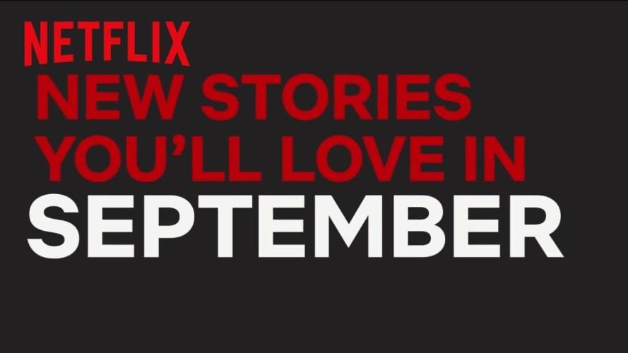 New on Netflix – September 2018