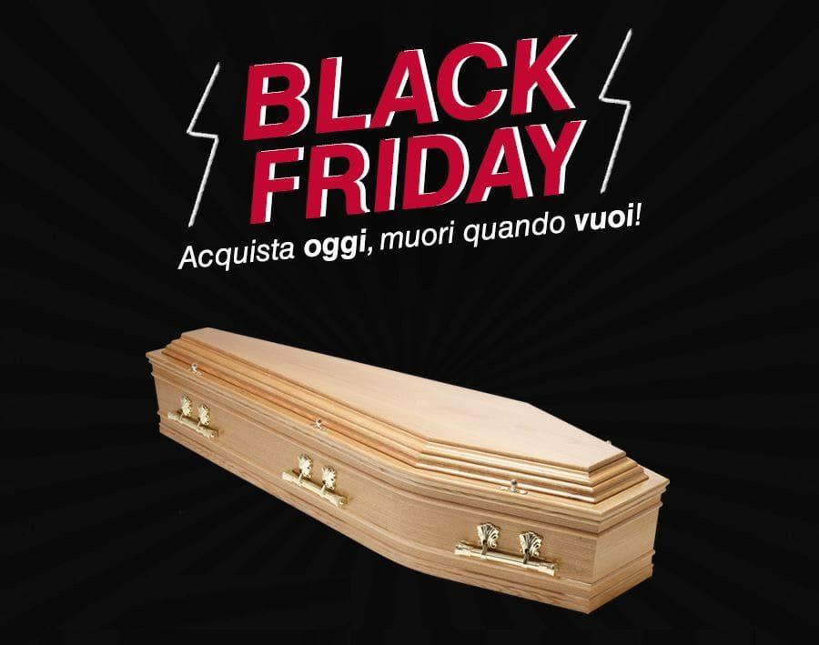 """""""Black Funeral Friday"""", ci mancava anche questa: """"Risparmia oggi, muori domani"""""""