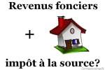 Revenus fonciers et impôt à la source
