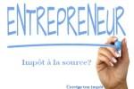 Prélèvement à la source de l'impôt pour les auto-entrepreneurs