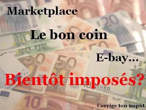 Quel impôt faut-il payer si vous vendez des biens sur Le bon coin ou Ebay. Quelles déclarations fiscales?