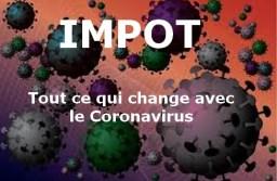 Coronavirus et impôt : tous les changements fiscaux suite au Covid-19.