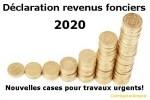 Comment remplir les nouvelles cases de la déclaration 2020 des revenus fonciers 2019? Détail des travaux d'urgence ou non.