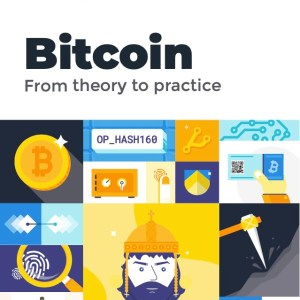 Bitcoin from theory to practice