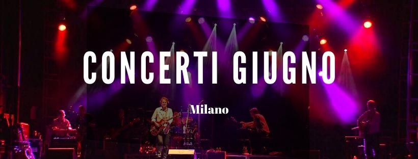 Concerti Giugno Milano 2020