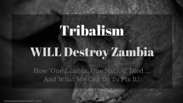 Ethnicity and Regionalism will destroy Zambia