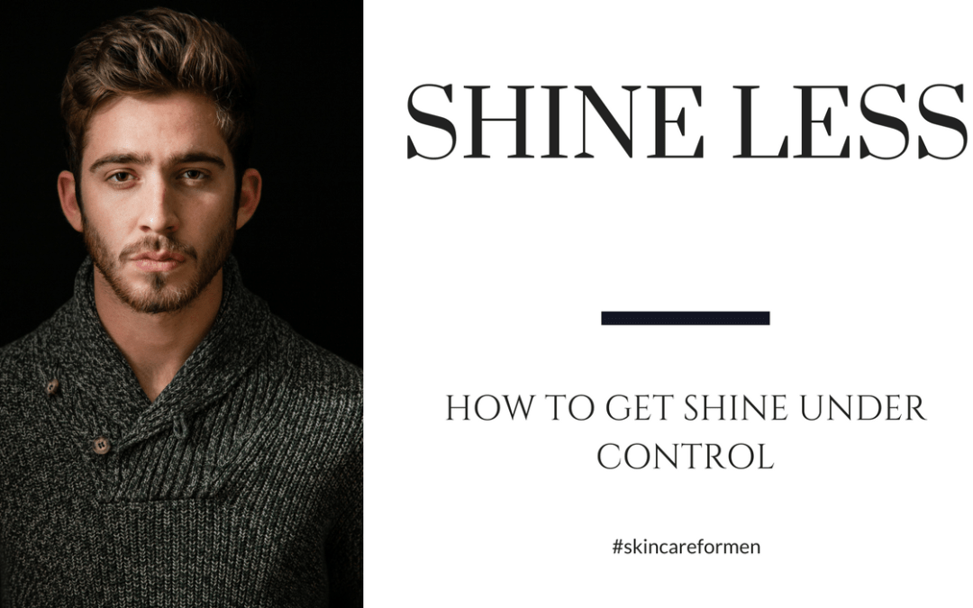 Shine Less: How to Get Shine Under Control