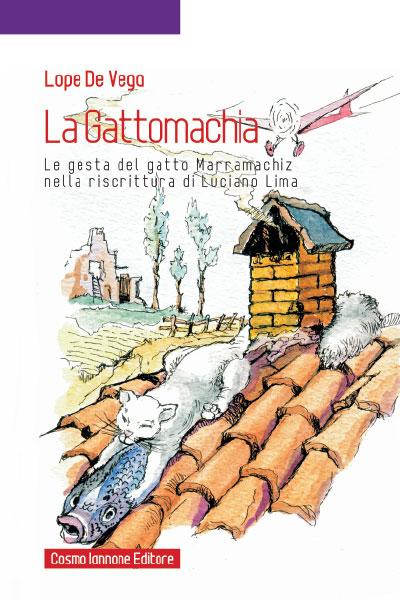 La Gattomachia Le gesta del gatto Marramachiz nella riscrittura di Luciano  Lima - Cosmo Iannone Editore