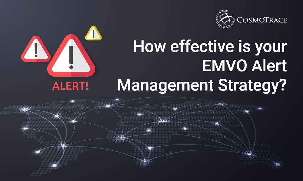 How effective is your EMVO Alert Management Strategy?