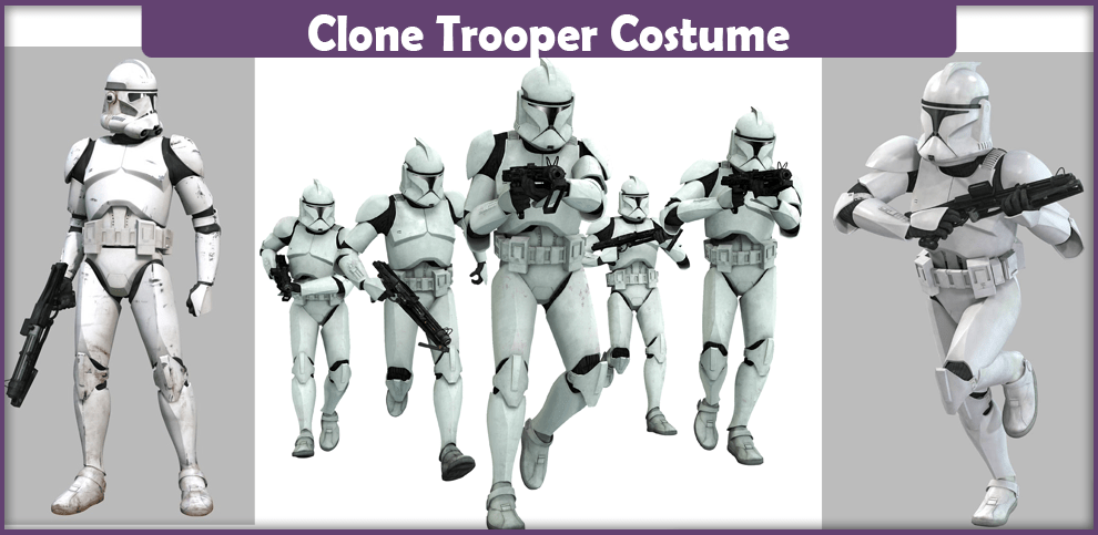 Clone Trooper Costume - A DIY Guide