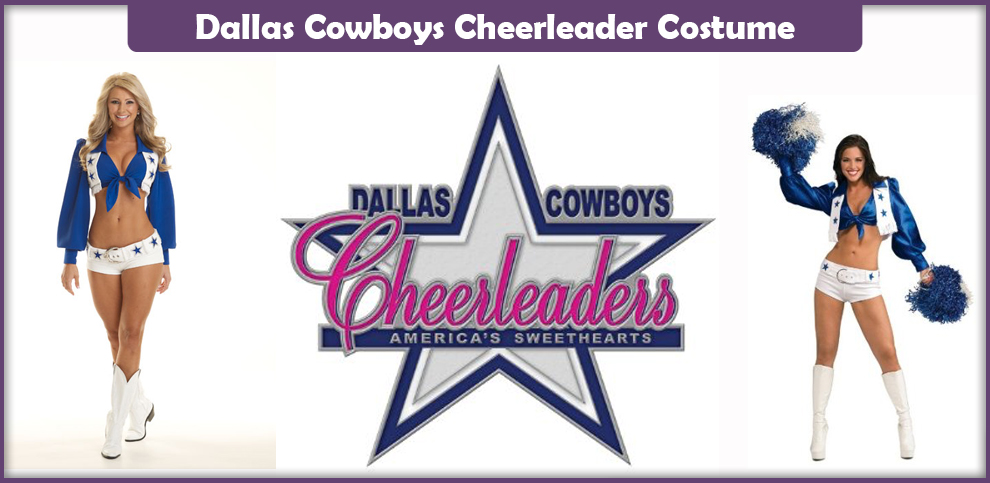 Dallas Cowboys Cheerleader Costume – A DIY GUide
