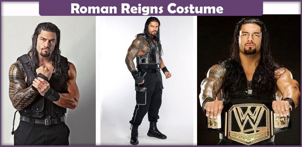 Roman Reigns Costume – A DIY Guide