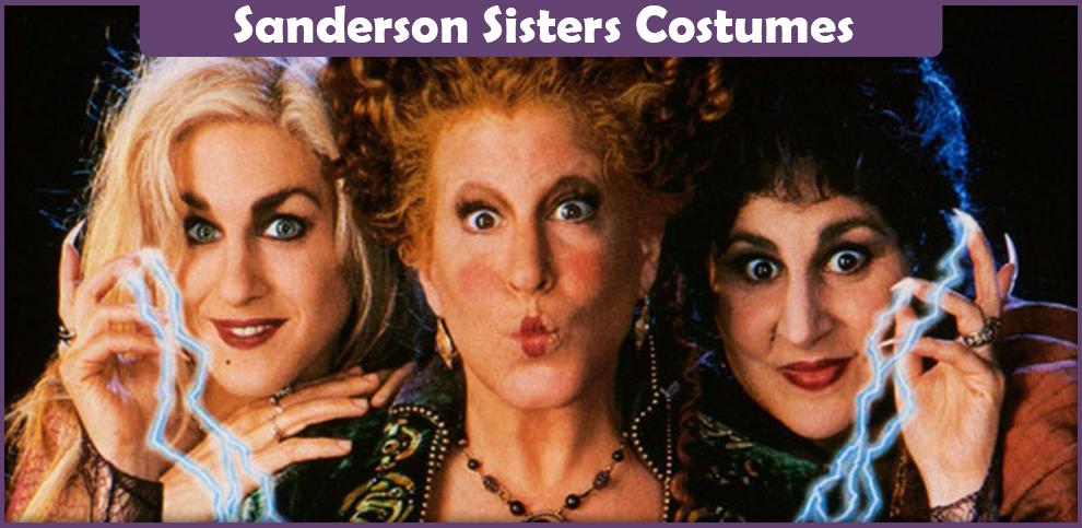 Sanderson Sisters Costumes – A DIY Guide