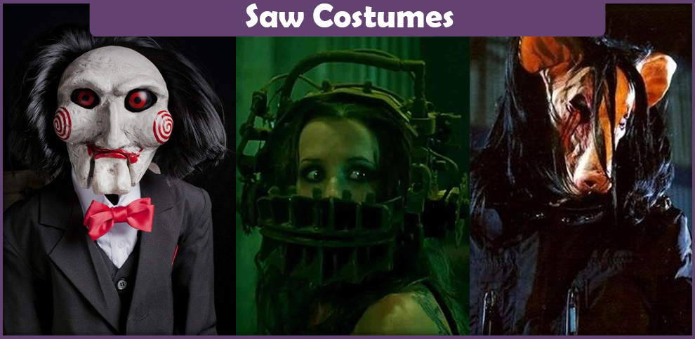 Saw Costumes – A DIY Guide