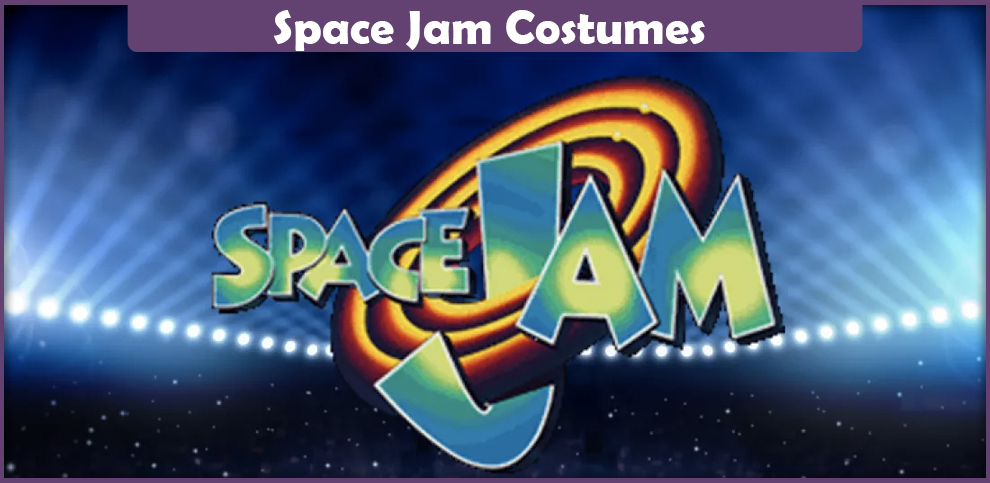 Space Jam Costumes – A DIY Guide