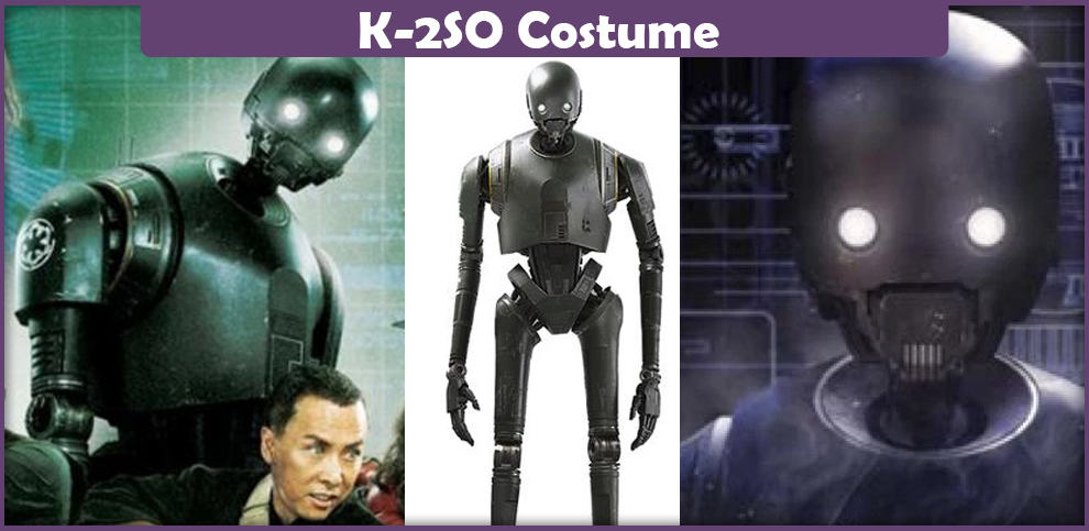 K-2SO Costume – A DIY Guide