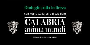 32-dialoghi-sulla-bellezza-calabria-anima-mundi