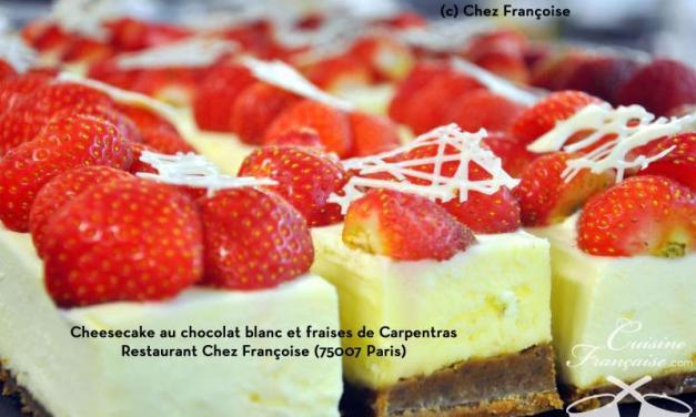 Cheesecake au chocolat blanc et fraises de Carpentras