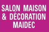 Salon Maidec « Maison & Décoration »